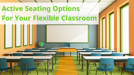 Active-Seating-Options-For-Your-Flexible-Classroom