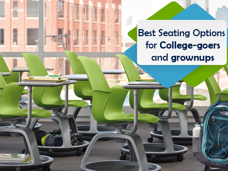 Best Seating Options for College-goers and grownups