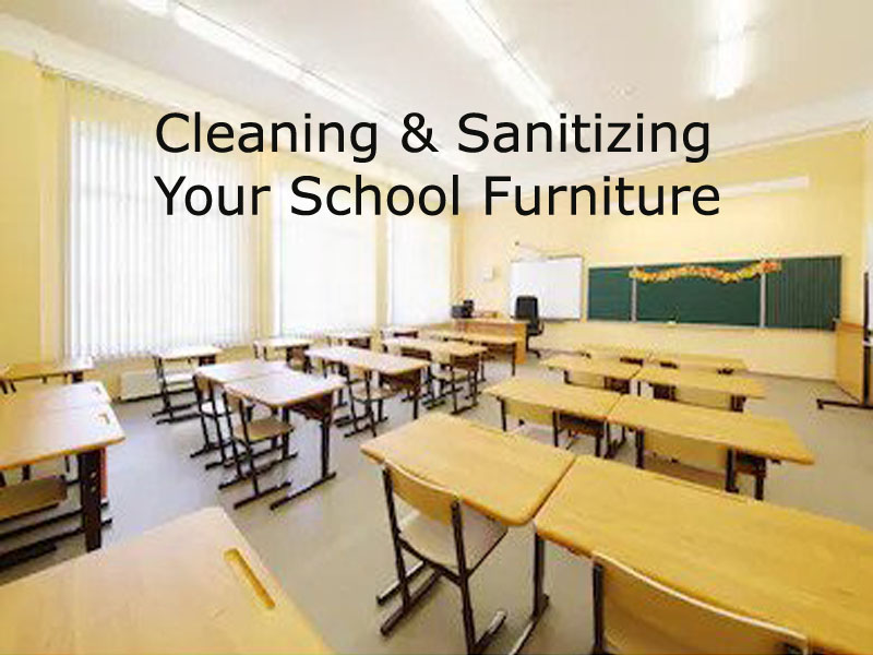 Cleaning & Sanitizing Your School Furniture
