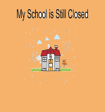My School is Still Closed