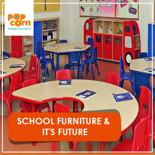 School Furniture and its Future